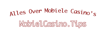 Mobiel Casino Tips